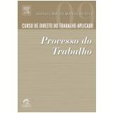 Curso de Direito do Trabalho Aplicado (Vol. 9) - Homero Batista Mateus da Silva