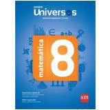 Universos Matemática 8 - Ensino Fundamental II - 8º Ano -