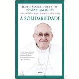 A Solidariedade - Abraham Skorka, Jorge Mario Bergoglio, Marcelo Figueroa
