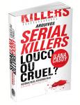 Arquivos Serial Killers: Louco ou Cruel?