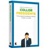 Collor Presidente - Marco Antonio Villa