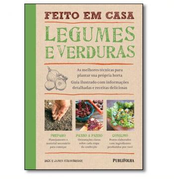 Feito em Casa: Legumes e Verduras