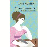 Amor E Amizade E Outras Histórias  - Pocket - Jane Austen