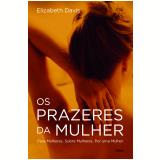Os Prazeres da Mulher - Elizabeth Davis