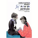 Amor de Perdição - Camilo Castelo Branco, Douglas Tufano