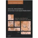 Riscos, Desastres e Eventos Naturais Perigosos (Vol. 1) - Lazaro Zuquette