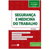 Segurança e Medicina do Trabalho - Editora Saraiva