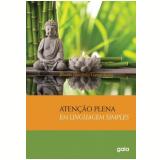 Atenção Plena Em Linguagem Simples - Bhante Henepola Gunaratana