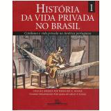 História da Vida Privada no Brasil (Vol. 1) - Laura de Mello e Souza (Org.), Fernando A. Novais (Org.)