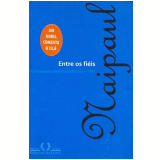 Entre os Fi�is - V. S. Naipaul