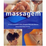 O Livro Essencial de Massagem - Eilean Bentley