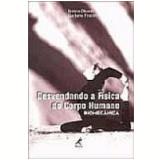 Desvendando a Física do Corpo Humano Biomecânica - Emico Okuno, Luciano Fratin