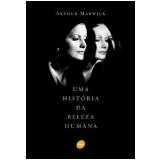 História da Beleza Humana, uma - Arthur Marwick