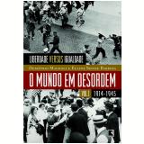 O Mundo em Desordem - 1914-1945 (Vol. 1) - Demétrio Magnoli, Elaine Senise Barbosa