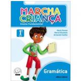 Marcha Crian�a Gram�tica - 1� Ano - Ensino Fundamental I - Armando Coelho de Carvalho Neto, Maria Elisabete Martins Antunes, Maria Teresa Marisco