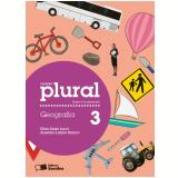 Plural Geografia - 3º Ano - Ensino Fundamental I - Elian Alabi Lucci, Anselmo Lazaro Branco
