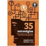 35 Estrategias Para Desenvolver A Leitura - Barbara Moss