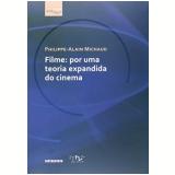 Filme Por Uma Teoria Expandida Do Cinema - Philippe-Alain Michaud