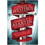 O Príncipe de Westeros e Outras Histórias - Gardner Dozois, George R. R.