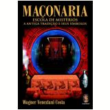 Maçonaria - Escola De Misterios - Wagner Veneziani Costa