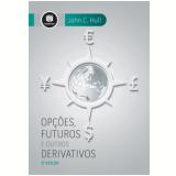 Opções, Futuros E Outros Derivativos - John C. Hull