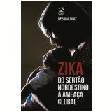 Zika: do Sertão Nordestino à Ameaça Global - Debora Diniz