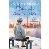 Minha Vida Fora de Série – 4ª Temporada - Paula Pimenta