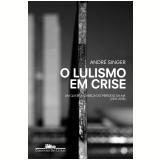 O Lulismo Em Crise (2011-2016) - André Singer