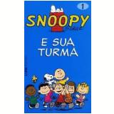 Snoopy e Sua Turma (Vol. 1) - Charles M. Schulz