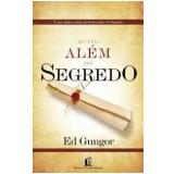Muito Além do Segredo - Ed Gungor