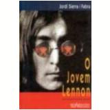 O Jovem Lennon - Jordi Sierra i Fabra