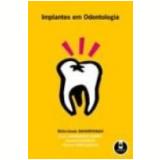Implantes em Odontologia - Mithridade Davarpanah e Cols