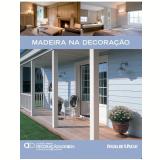 Madeira na Decoração (Vol. 20) - Alexandra Dresne