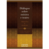 Diálogos Sobre Música e Teatro - Daniel Barenboim, Patrice Chereau