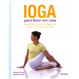 Ioga para Fazer em Casa - Sivananda Yoga Vedanta Centre