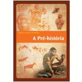 A Pre Historia - Rosicler Martins Rodrigues