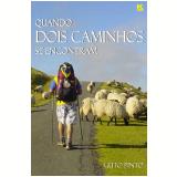 Quando Dois Caminhos se Encontram (Ebook) - Guto Pinto