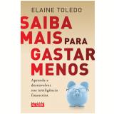 Saiba mais para gastar menos (Ebook) - Elaine Toledo