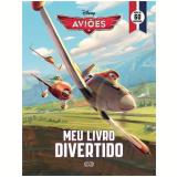 Aviões -meu Livro Divertido - Disney