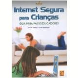 Internet Segura Para Criança - Guia Para Pais - Jose Manteigas