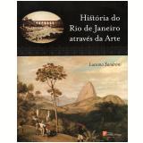 História do Rio de Janeiro Através da Arte - Luciana Sandroni