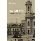 Lima Barreto – Cronista do Rio - Lima Barreto, Beatriz Resende