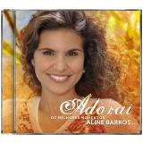 Aline Barros - Adorai os Melhores Momentos (CD) - Aline Barros
