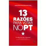 13 Razões Para Votar no PT - Aurélio Marcondes Bittencourt e Lins
