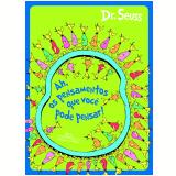 Ah, Os Pensamentos Que Você Pode Pensar - Dr. Seuss