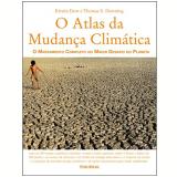 O Atlas da Mudança Climática - Thomas E. Downing, Kirstin Dow