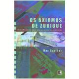 Os Axiomas de Zurique - Max Gunther