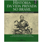História da Vida Privada no Brasil (Vol. 2) - Luiz Felipe de Alencastro (Org.)