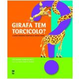 Girafa Tem Torcicolo? - Guilherme Domenichelli