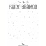 Ruído Branco - Don DeLillo